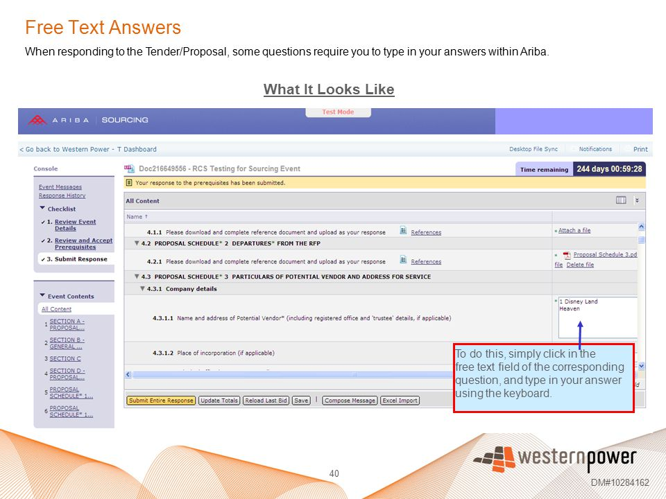 40 DM#10284162 Free Text Answers When responding to the Tender/Proposal, some questions require you to type in your answers within Ariba. To do this,