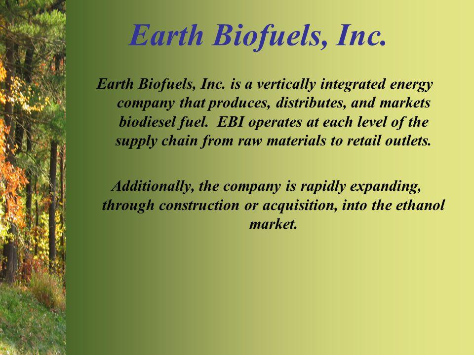 Earth Biofuels, Inc.