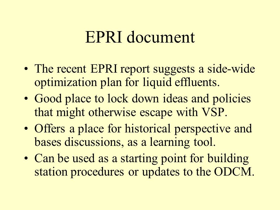 EPRI document The recent EPRI report suggests a side-wide optimization plan for liquid effluents.