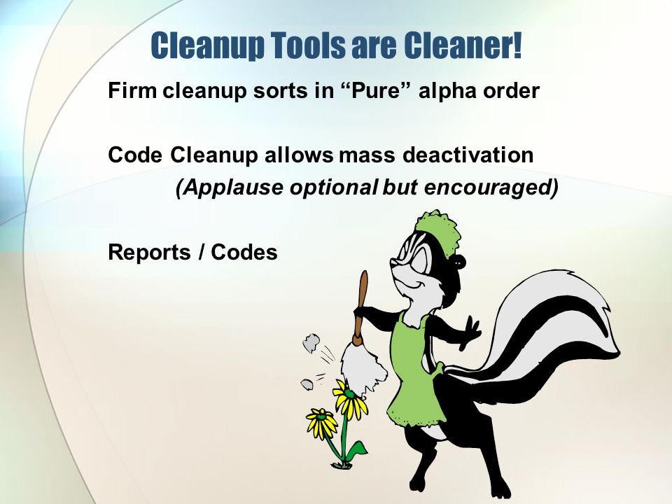 Cleanup Tools are Cleaner.