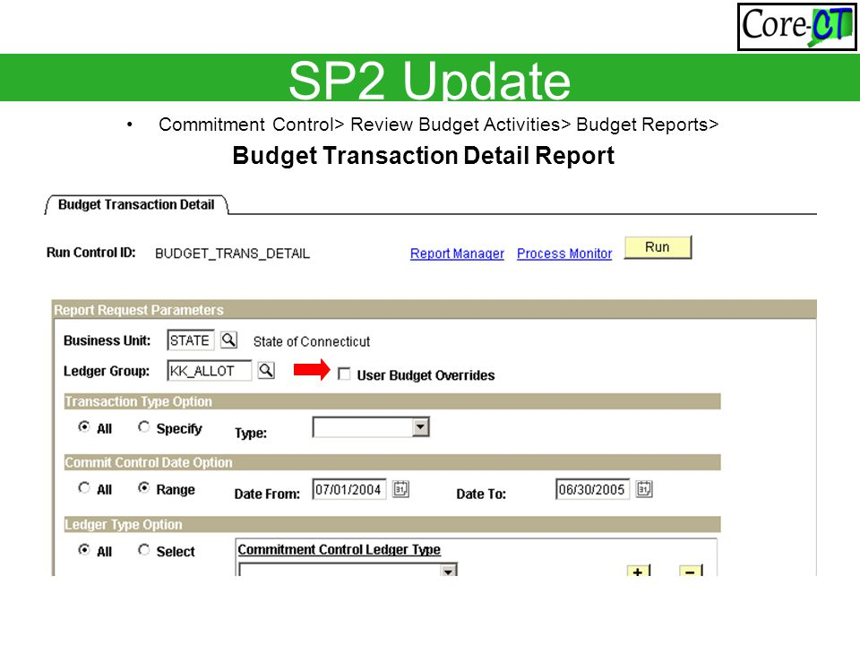 SP2 Update Commitment Control> Review Budget Activities> Budget Reports> Budget Transaction Detail Report