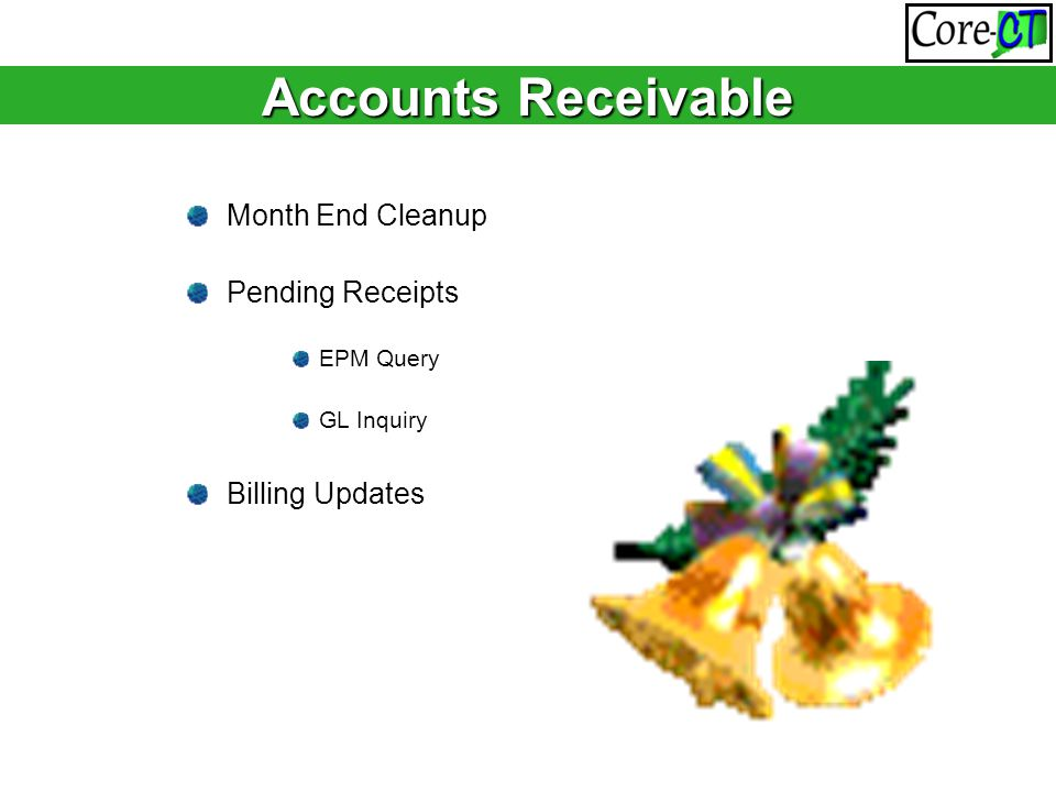 Month End Cleanup Pending Receipts EPM Query GL Inquiry Billing Updates Accounts Receivable