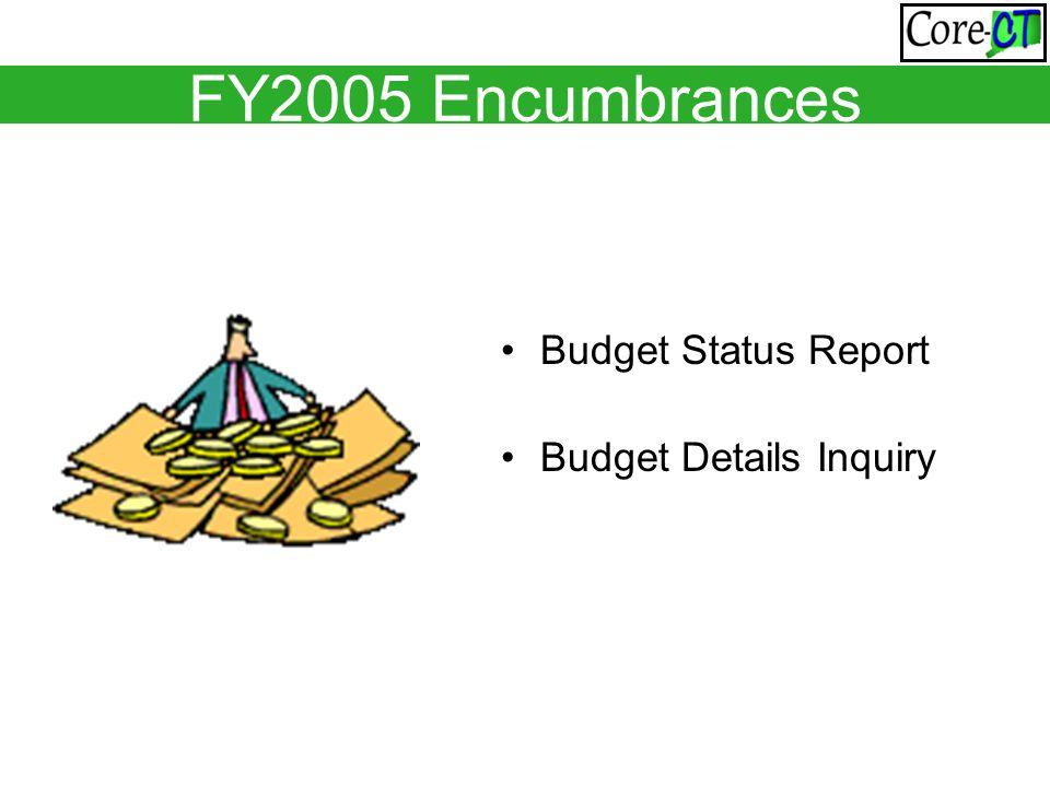 FY2005 Encumbrances Budget Status Report Budget Details Inquiry