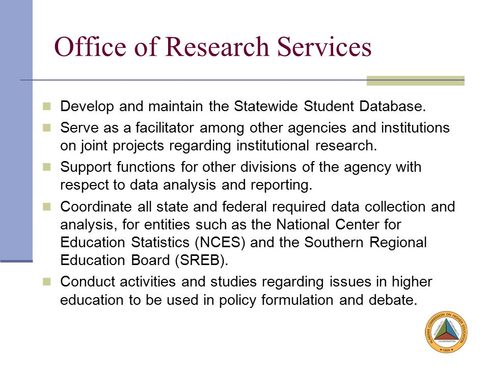 Research Services Data Collections IPEDSOtherStudent Database Institutional Characteristics Preliminary Fall EnrollmentStudent Enrollment CompletionsCredit Hours ProductionStudent Completions Human ResourcesTuition and FeesStudent Change Files Fall EnrollmentE-Learning Survey for SREBStudent Clean-up Student Financial AidStudent Override Files Graduation Rate Cohort Cross-match Finance SurveyTuition Eligibility Report Academic LibraryStudent Source Survey