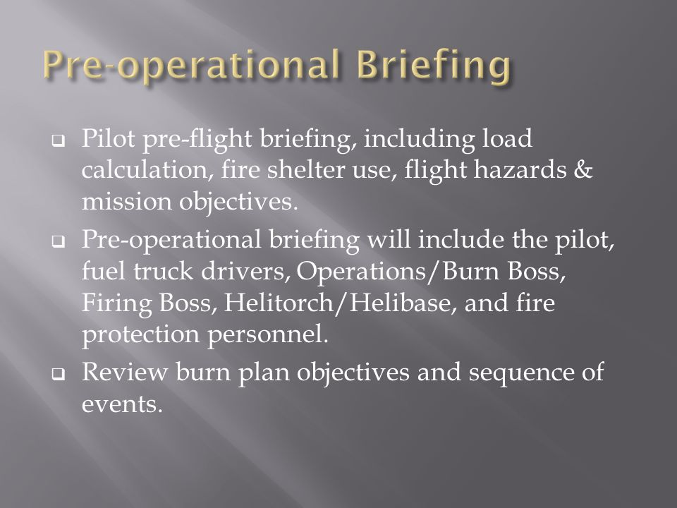  Review the Aviation Safety Plan, Helitorch Operations Checklist & Job Hazard Analysis.