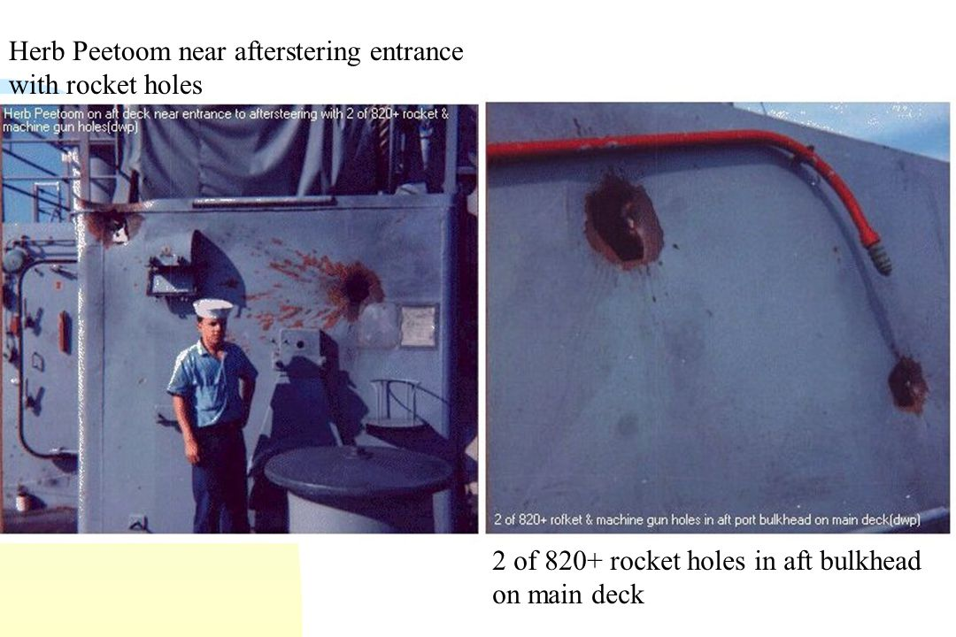 Herb Peetoom near afterstering entrance with rocket holes 2 of 820+ rocket holes in aft bulkhead on main deck