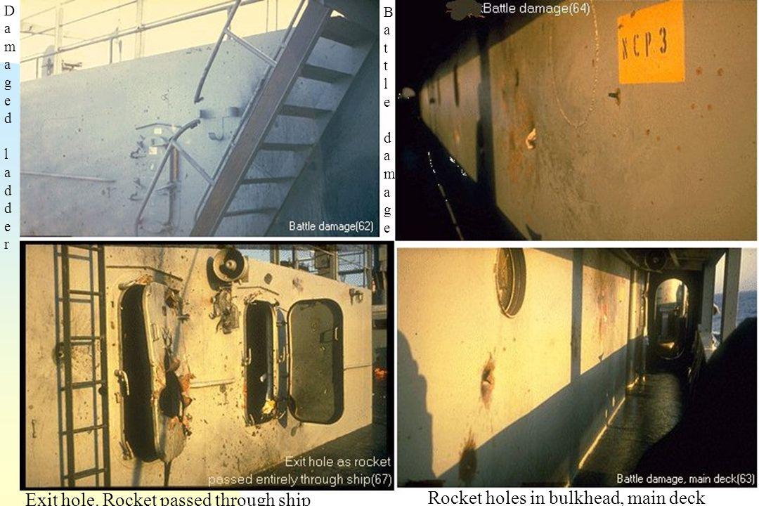 Battle damageBattle damage Damaged ladderDamaged ladder Exit hole. Rocket passed through ship Rocket holes in bulkhead, main deck