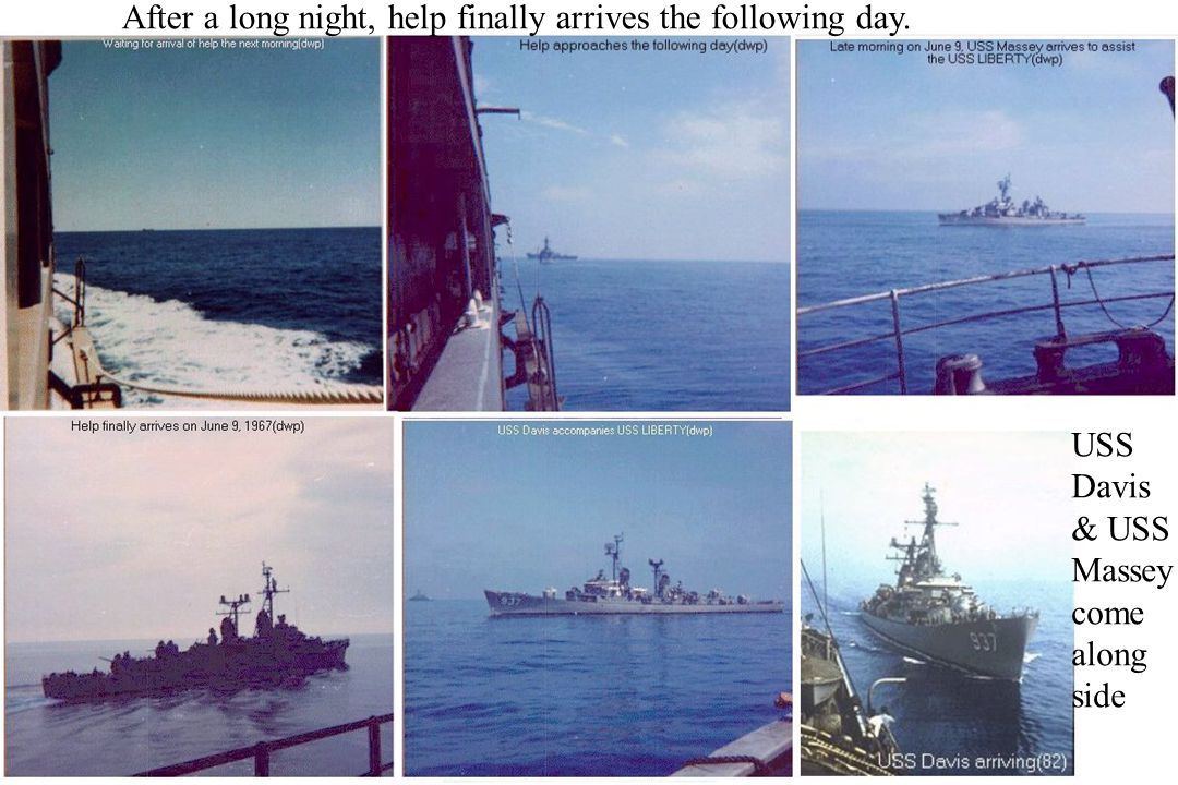 After a long night, help finally arrives the following day. USS Davis & USS Massey come along side
