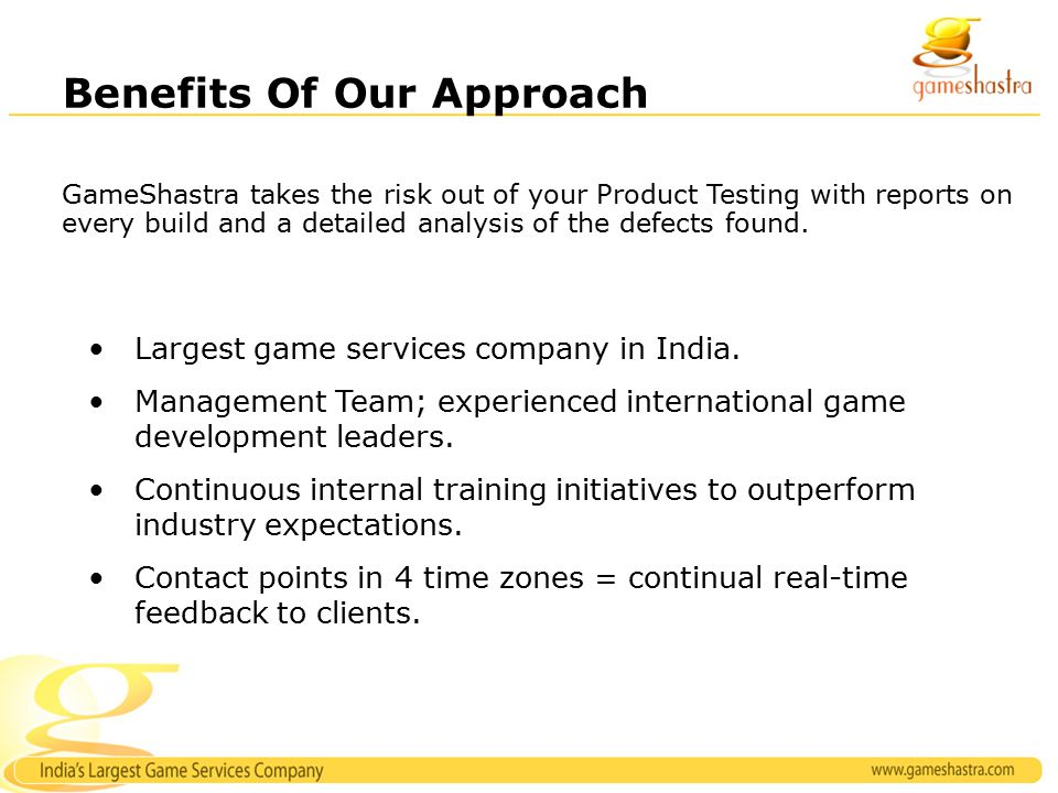 Benefits Of Our Approach Largest game services company in India.