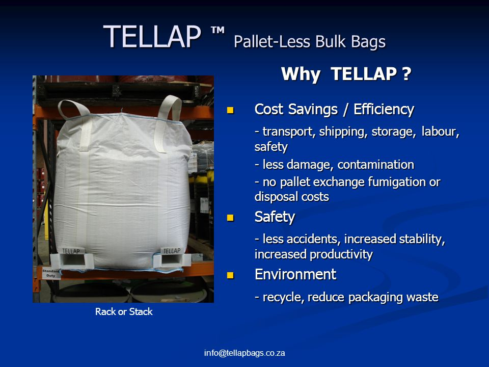 info@tellapbags.co.za TELLAP TM Pallet-Less Bulk Bags Why TELLAP .