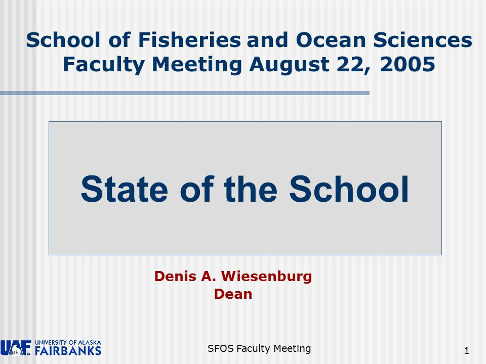 SFOS Faculty Meeting 2 Thanks for coming to the SFOS Faculty Meeting 2005