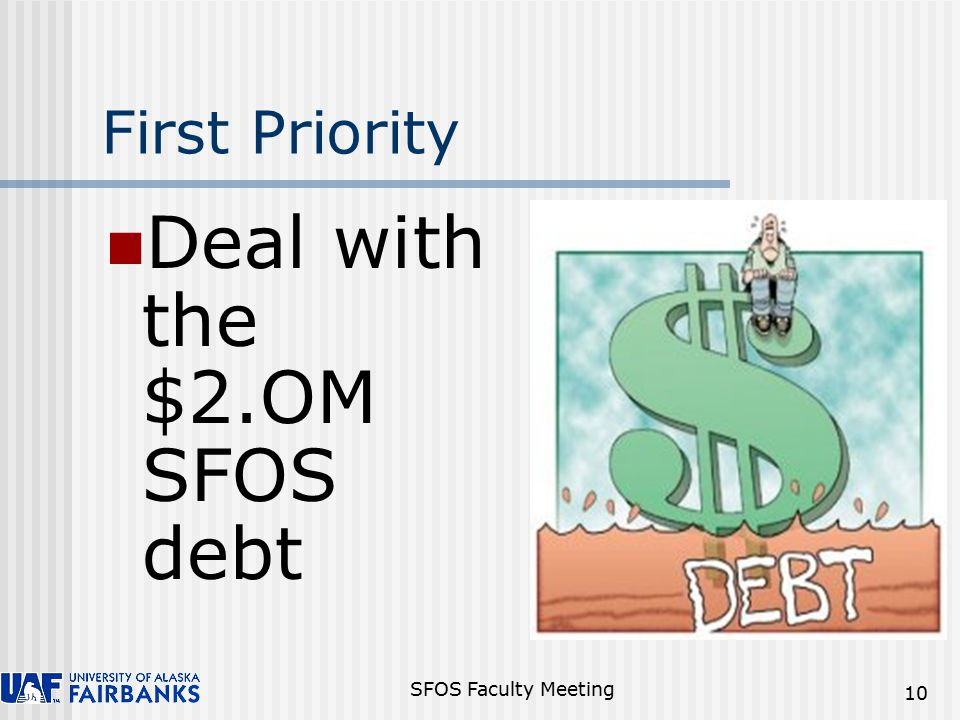 SFOS Faculty Meeting 10 First Priority Deal with the $2.OM SFOS debt