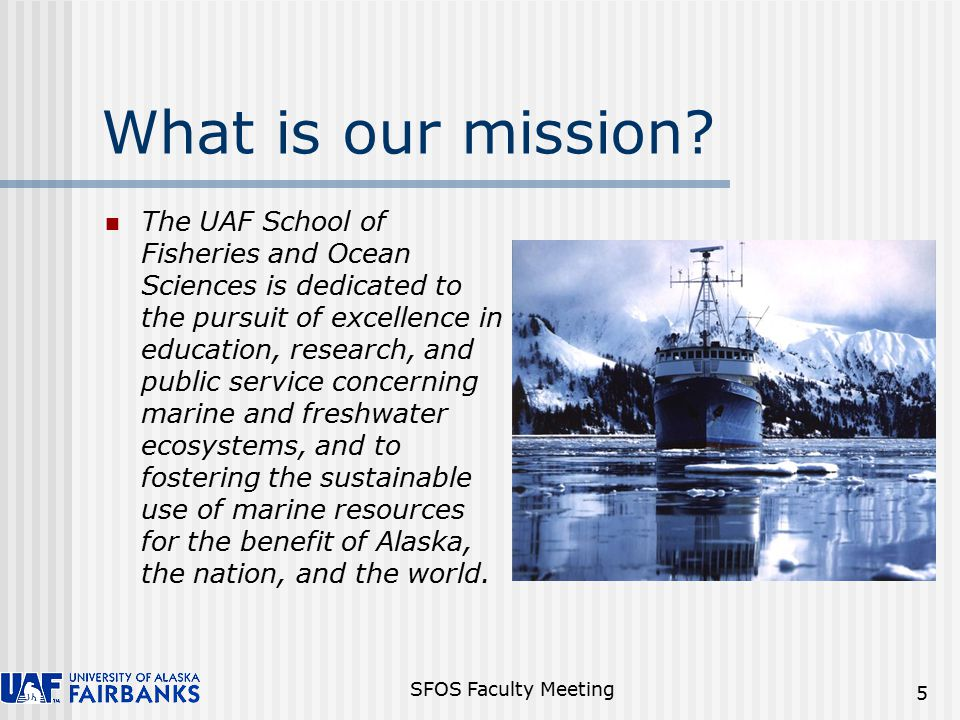 SFOS Faculty Meeting 6 SFOS Mission - Teaching through Research 55 faculty, 142 graduate students 270 total employees in 12 locations Academic Programs B.S.