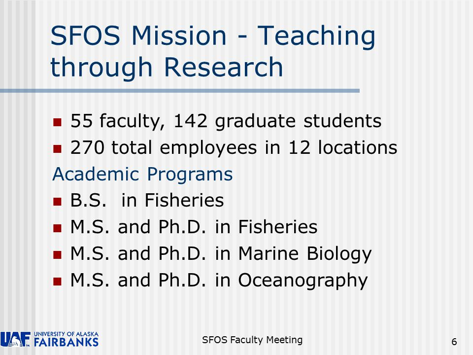 SFOS Faculty Meeting 27 Institute of Marine Science Successful Arctic Ocean Explorations cruise with multi-PIs, significant press and outreach.