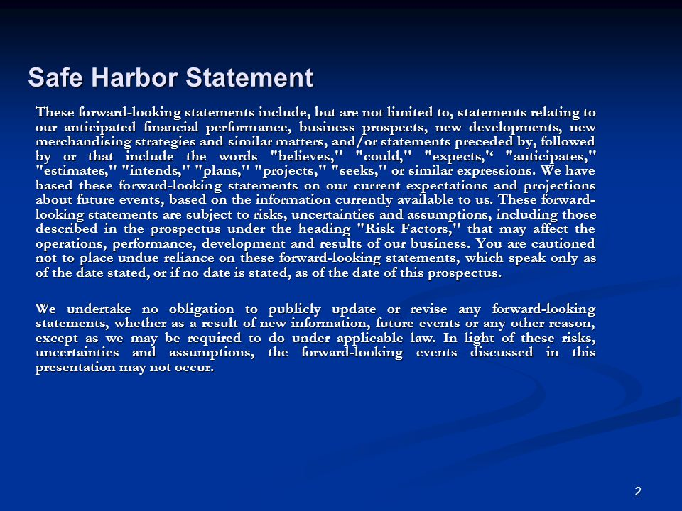 2 Safe Harbor Statement These forward-looking statements include, but are not limited to, statements relating to our anticipated financial performance