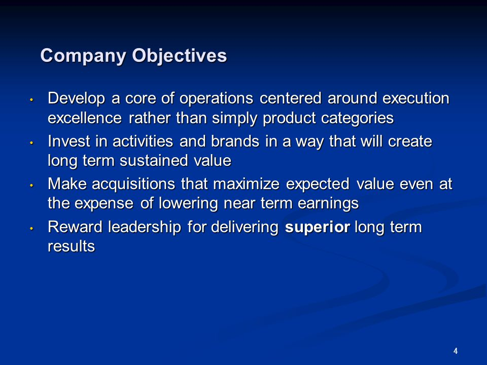 4 Company Objectives Develop a core of operations centered around execution excellence rather than simply product categories Develop a core of operati