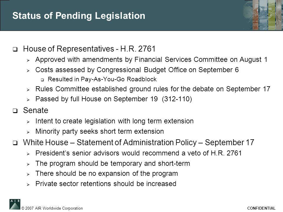 © 2007 AIR Worldwide Corporation CONFIDENTIAL Status of Pending Legislation  House of Representatives - H.R.