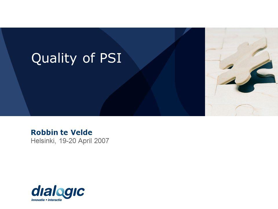 Quality of PSI Robbin te Velde Helsinki, 19-20 April 2007