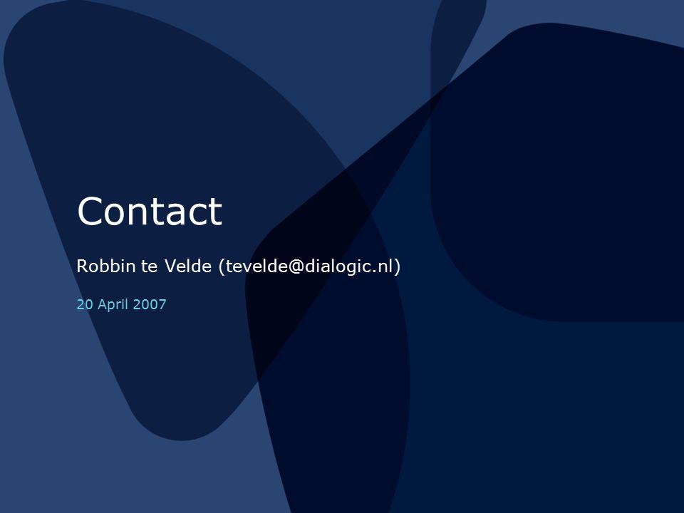 12 of 12 Contact Robbin te Velde (tevelde@dialogic.nl) 20 April 2007