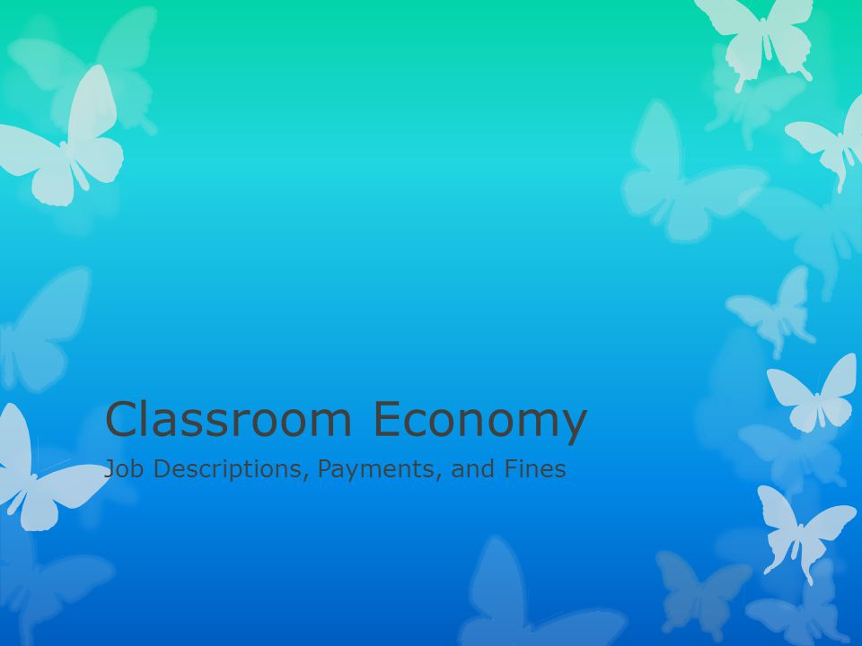 Classroom Economy Job Descriptions, Payments, and Fines