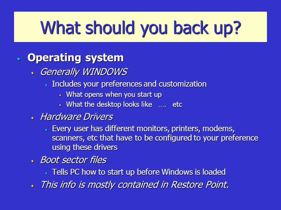 What should you back up.