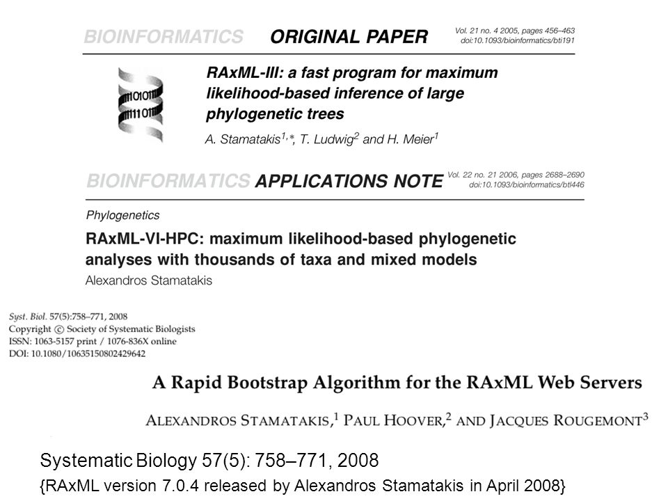 Systematic Biology 57(5): 758–771, 2008 {RAxML version 7.0.4 released by Alexandros Stamatakis in April 2008}
