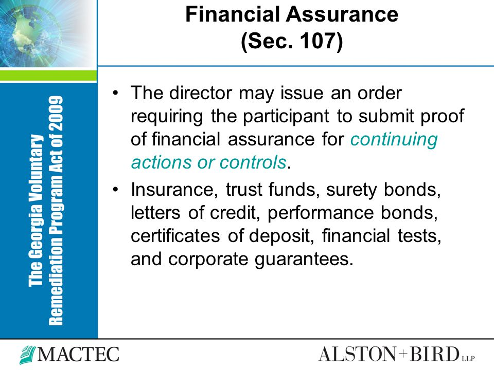 Financial Assurance (Sec. 107) The director may issue an order requiring the participant to submit proof of financial assurance for continuing actions