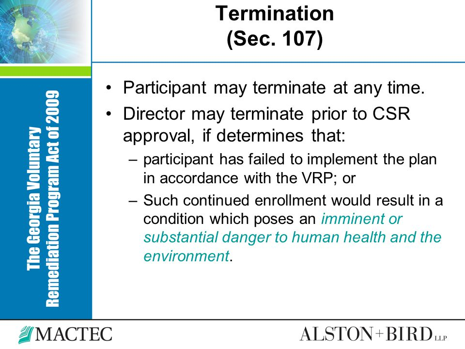 Termination (Sec. 107) Participant may terminate at any time. Director may terminate prior to CSR approval, if determines that: –participant has faile