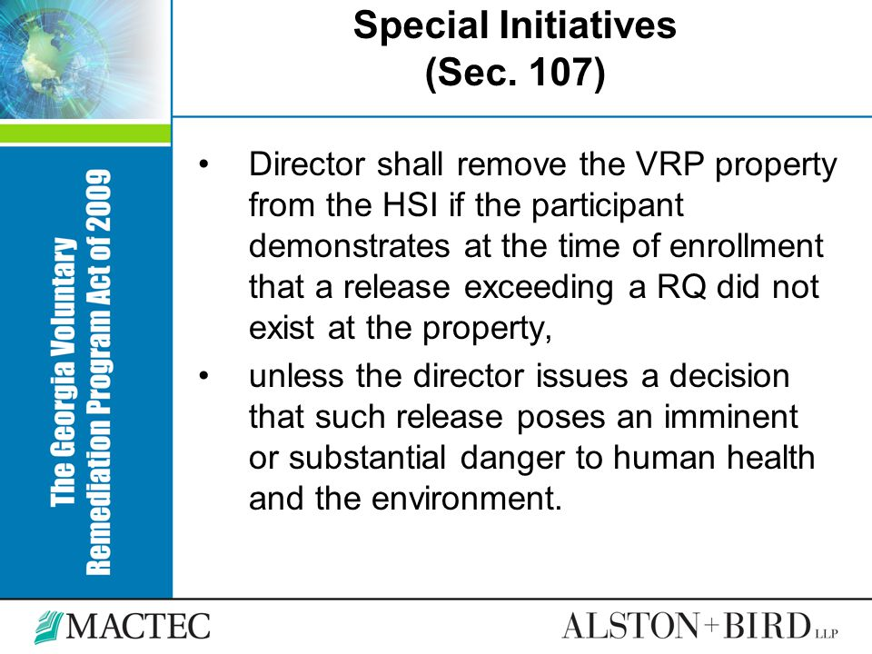 Special Initiatives (Sec. 107) Director shall remove the VRP property from the HSI if the participant demonstrates at the time of enrollment that a re
