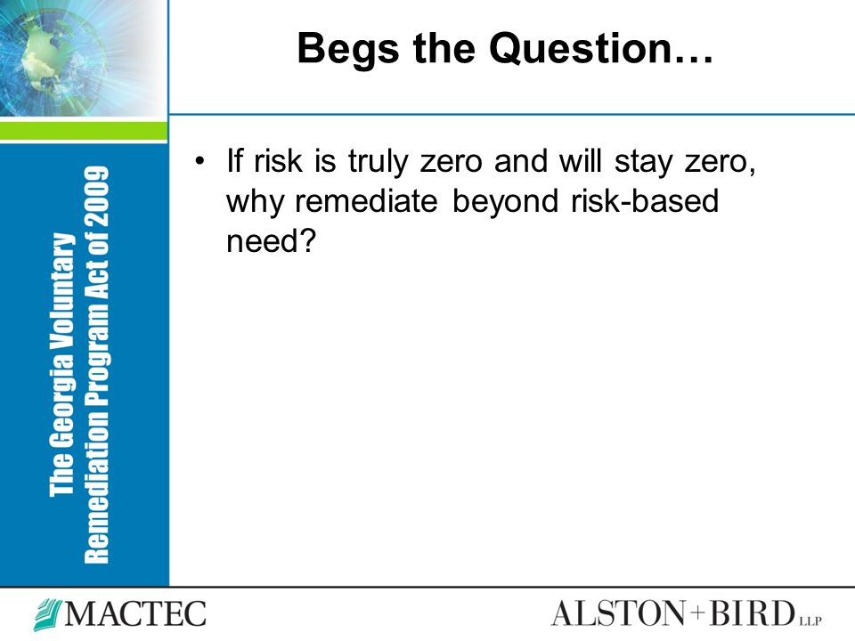 Begs the Question… If risk is truly zero and will stay zero, why remediate beyond risk-based need?