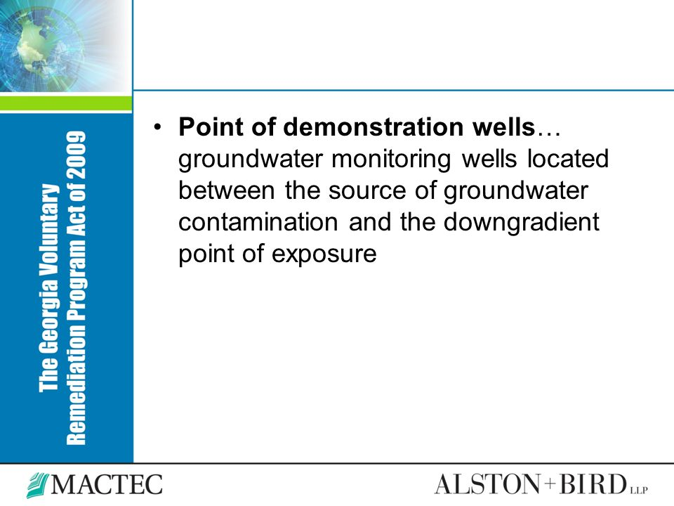 Point of demonstration wells… groundwater monitoring wells located between the source of groundwater contamination and the downgradient point of expos