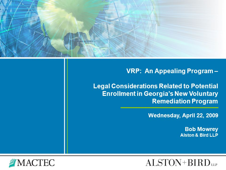 VRP: An Appealing Program – Legal Considerations Related to Potential Enrollment in Georgia's New Voluntary Remediation Program Wednesday, April 22, 2