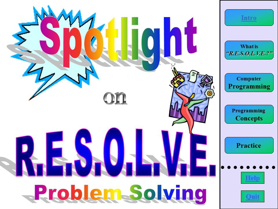  Help me use this tutorial…  How can R.E.S.O.L.V.E.