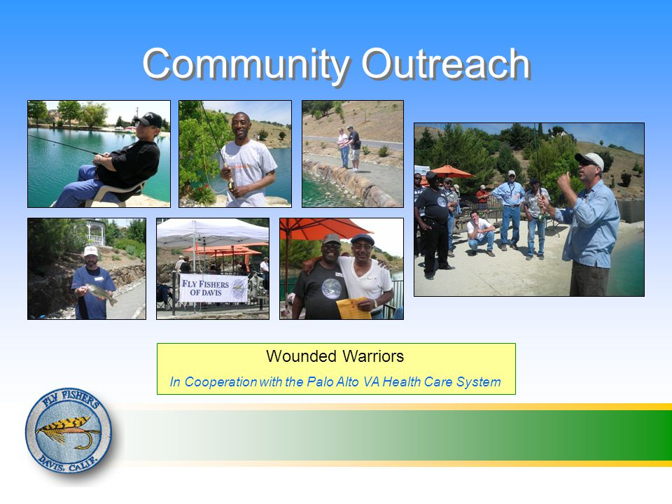 Community Outreach Wounded Warriors In Cooperation with the Palo Alto VA Health Care System