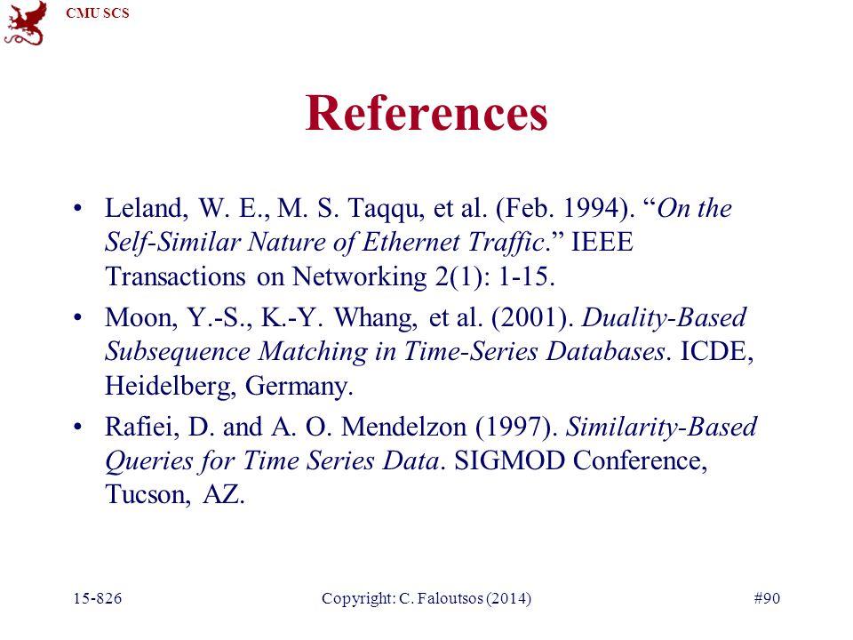CMU SCS 15-826Copyright: C. Faloutsos (2014)#90 References Leland, W.