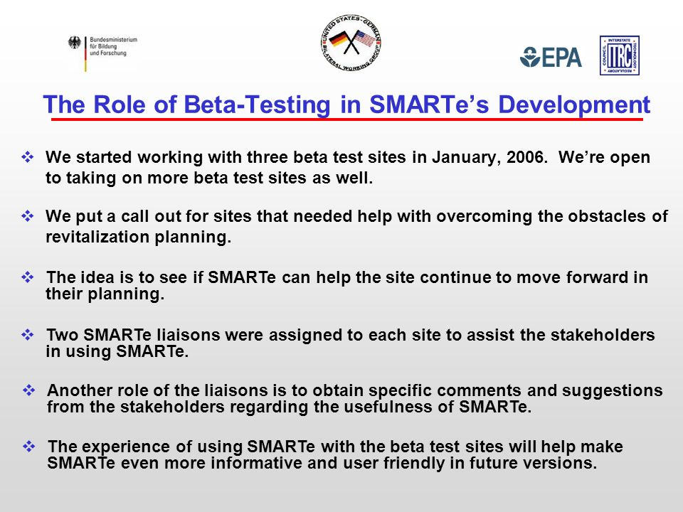 The Role of Beta-Testing in SMARTe's Development  We started working with three beta test sites in January, 2006.
