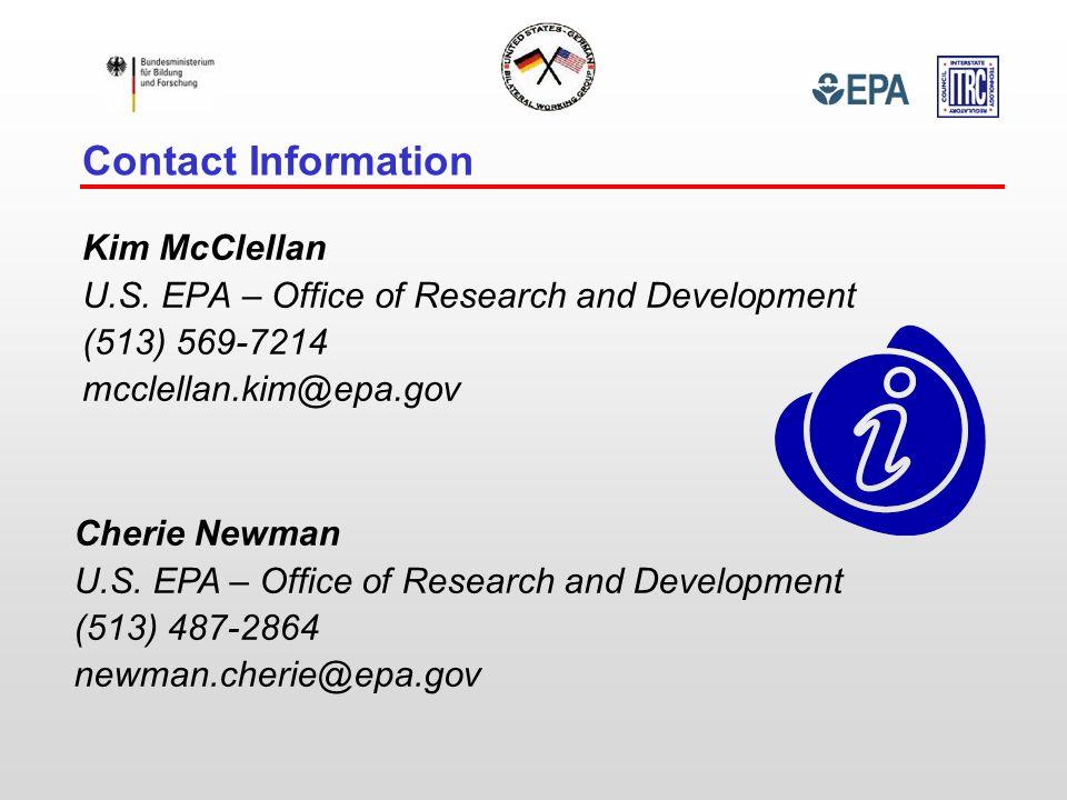 Kim McClellan U.S. EPA – Office of Research and Development (513) 569-7214 mcclellan.kim@epa.gov Cherie Newman U.S. EPA – Office of Research and Devel