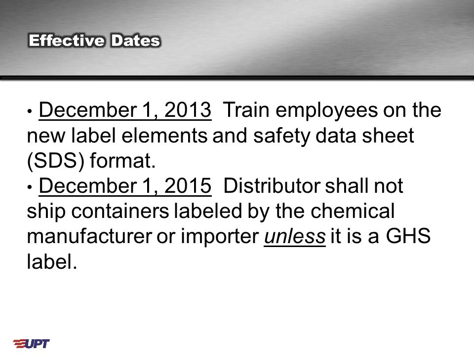 December 1, 2013 Train employees on the new label elements and safety data sheet (SDS) format.