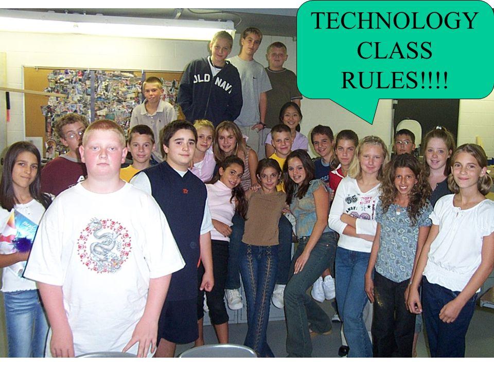 TECHNOLOGY CLASS RULES!!!!