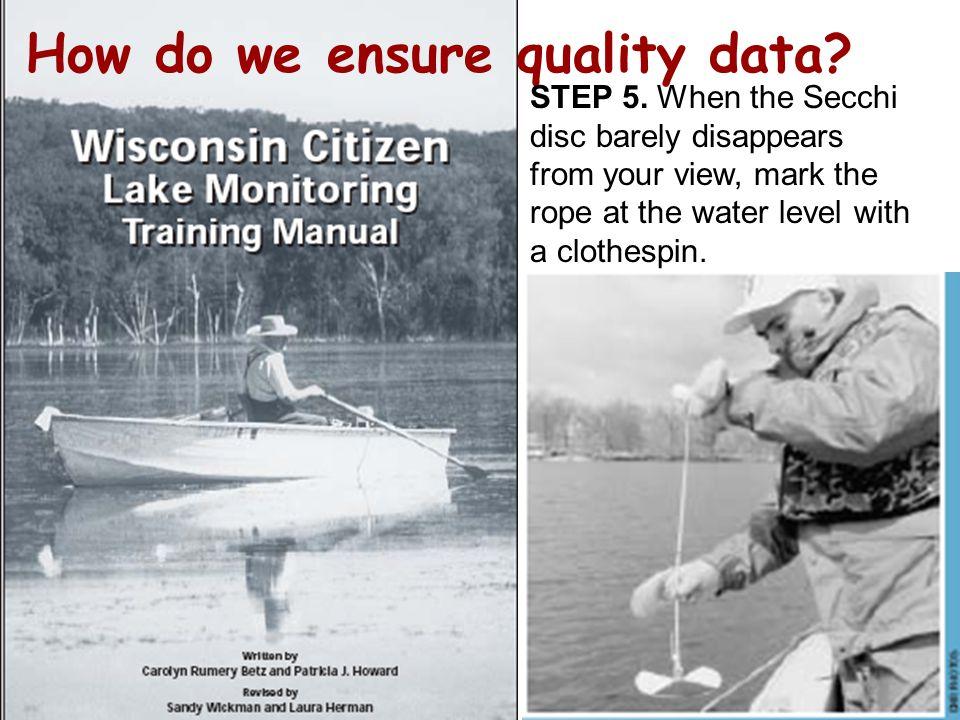 How do we ensure quality data. STEP 5.