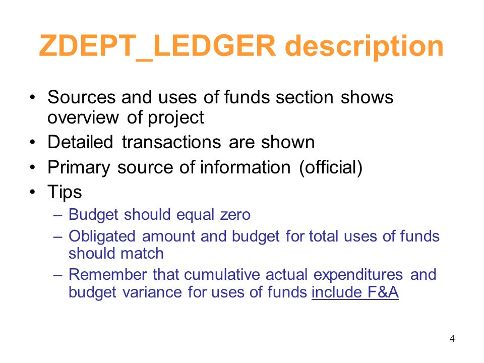 5 ZDEPT_LEDGER example Budget should equal zero Obligated amount and budget for total uses of funds should match