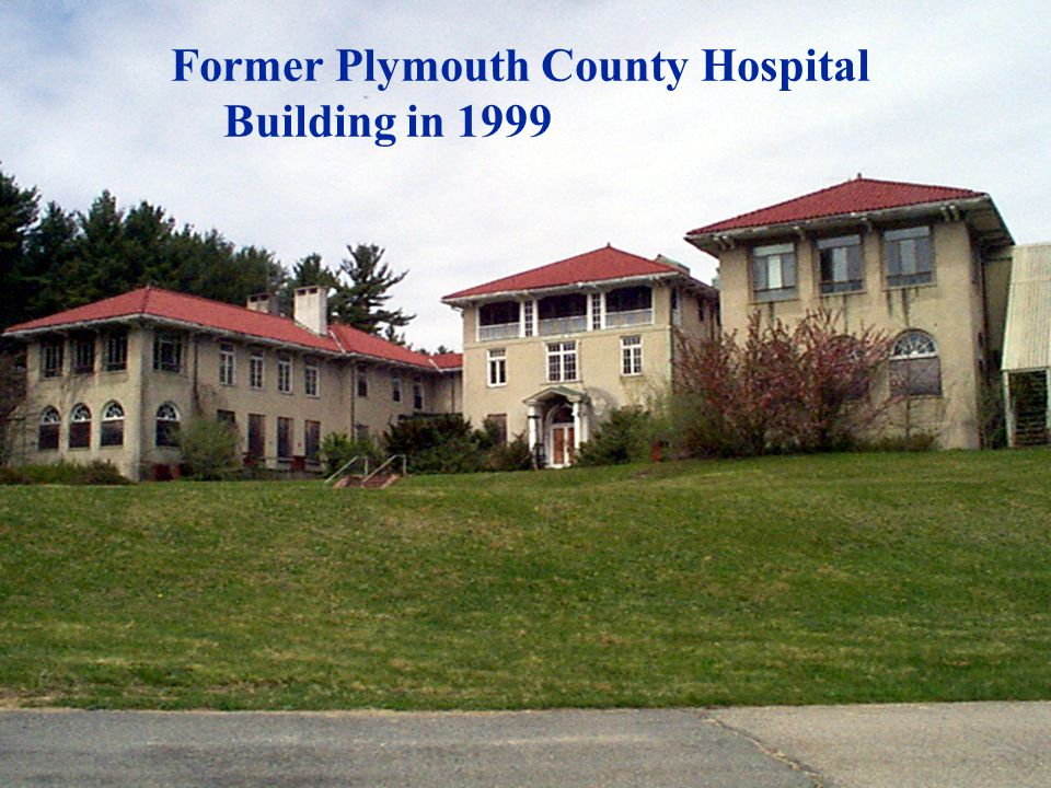  Former Plymouth County Hospital Building in 1999