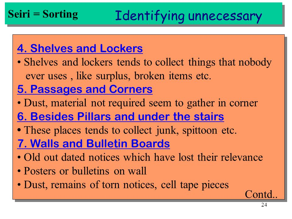 23 Seiri = Sorting Identifying unnecessary 2.