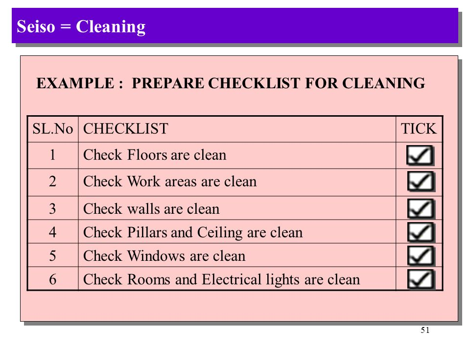 50 Seiso = Cleaning 5 Minutes Every day for cleaning Devote 5 minutes everyday for cleaning your Devote 5 minutes everyday for cleaning your work area