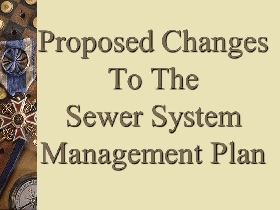 Proposed Changes To The Sewer System Management Plan