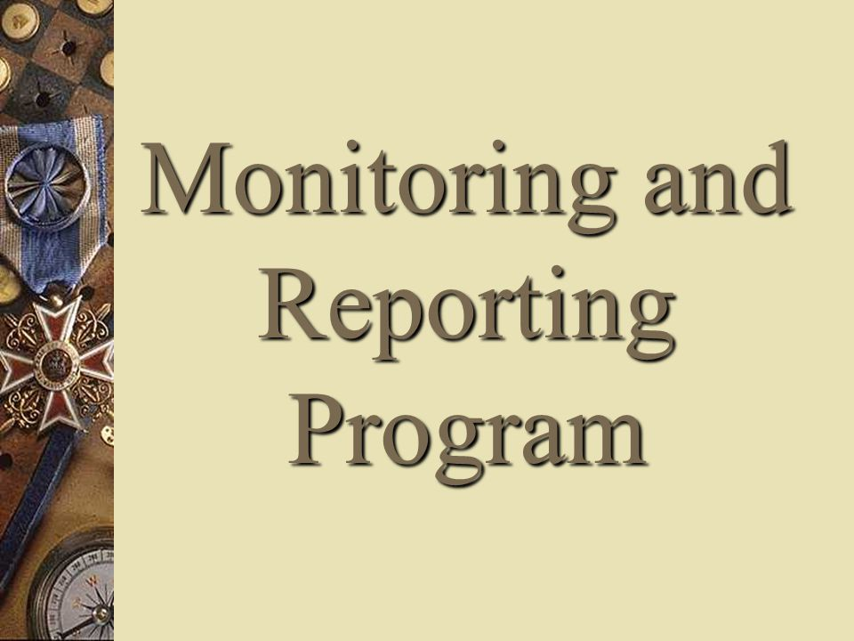 Monitoring and Reporting Program