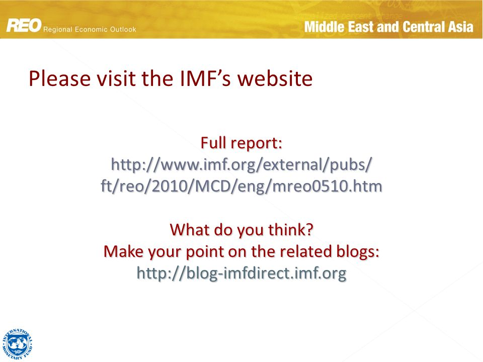 Full report: http://www.imf.org/external/pubs/ ft/reo/2010/MCD/eng/mreo0510.htm What do you think.