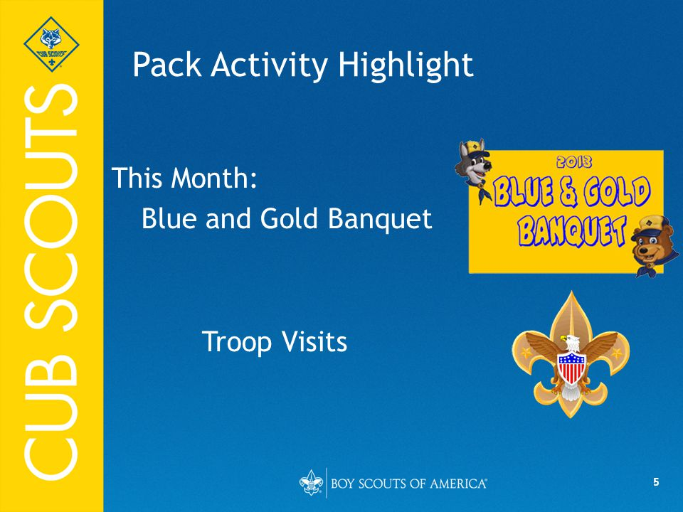 5 Pack Activity Highlight This Month: Blue and Gold Banquet Troop Visits
