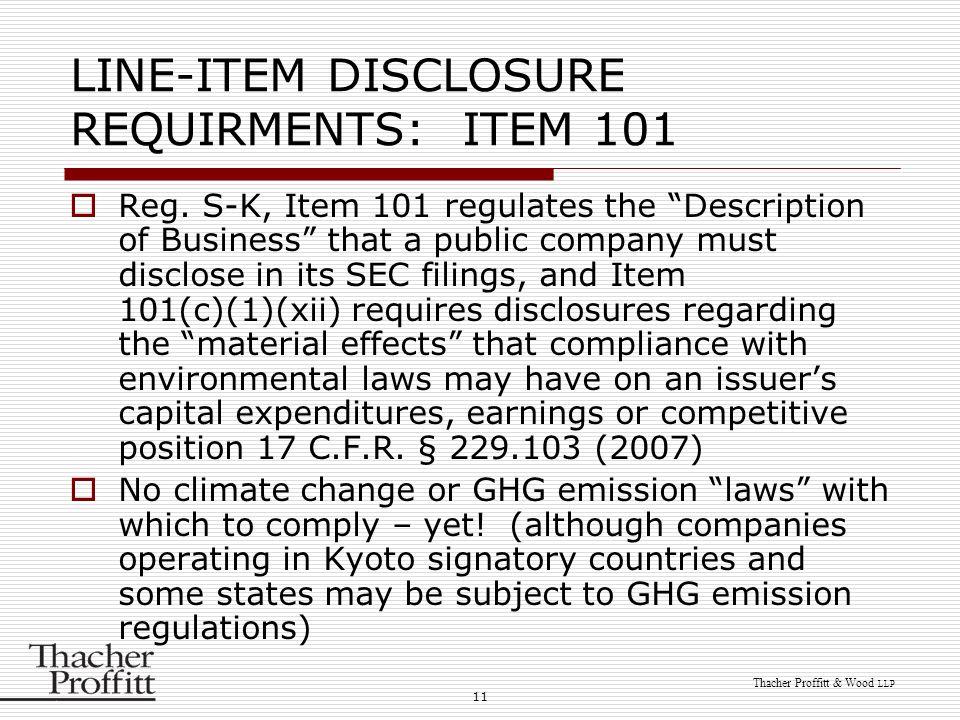 """11 Thacher Proffitt & Wood LLP LINE-ITEM DISCLOSURE REQUIRMENTS: ITEM 101  Reg. S-K, Item 101 regulates the """"Description of Business"""" that a public c"""