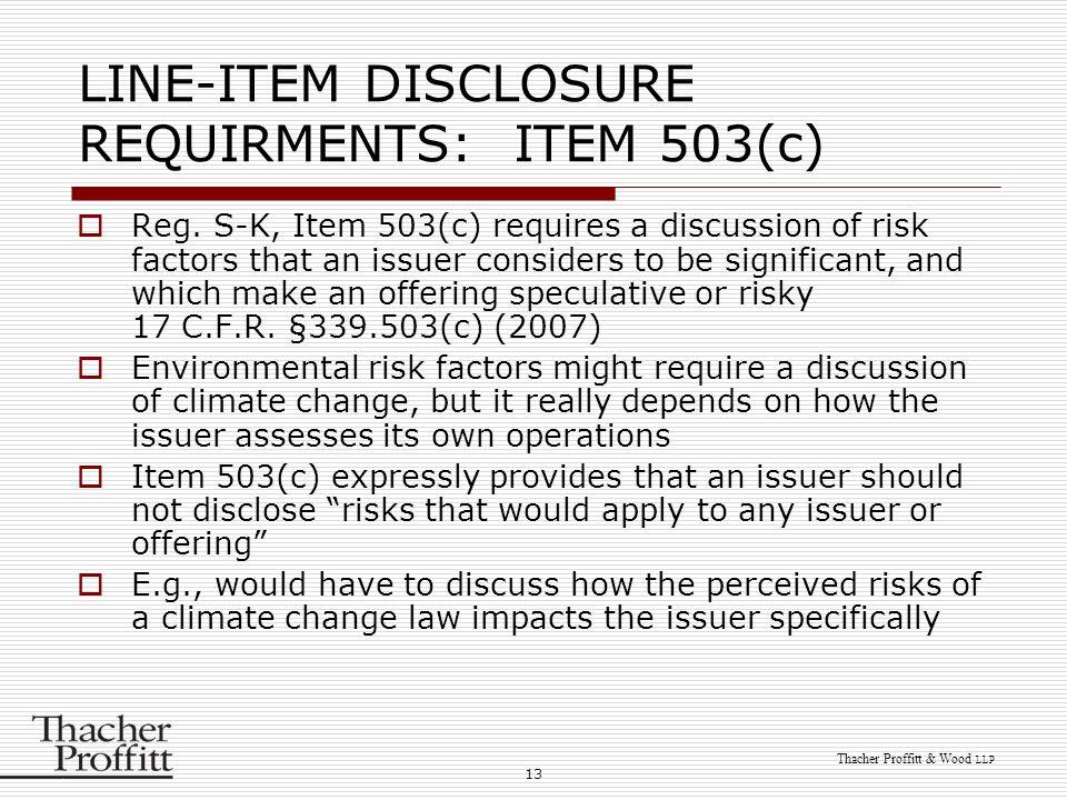 13 Thacher Proffitt & Wood LLP LINE-ITEM DISCLOSURE REQUIRMENTS: ITEM 503(c)  Reg.